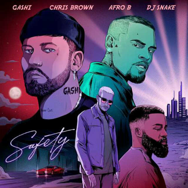 دانلود آهنگ Gashi, Dj Snake, Afro B & Chris Brown به نام Safety 2020