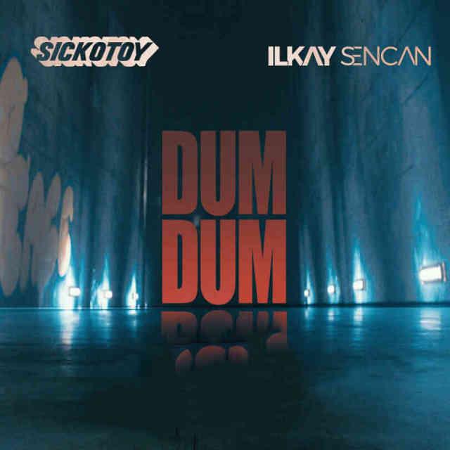 دانلود آهنگ Sickotoy & Ilkay Sencan به نام Dum Dum