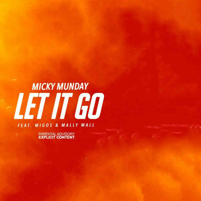 دانلود آهنگ Micky Munday ft. Migos & Mally Mall به نام Let it Go
