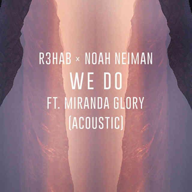 دانلود آهنگ R3HAB & Noah Neiman به نام We Do (Acoustic)
