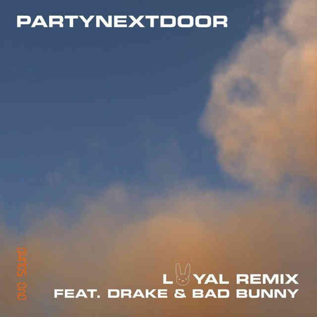 دانلود آهنگ PARTYNEXTDOOR ft. Drake & Bad Bunny به نام Loyal (Remix)