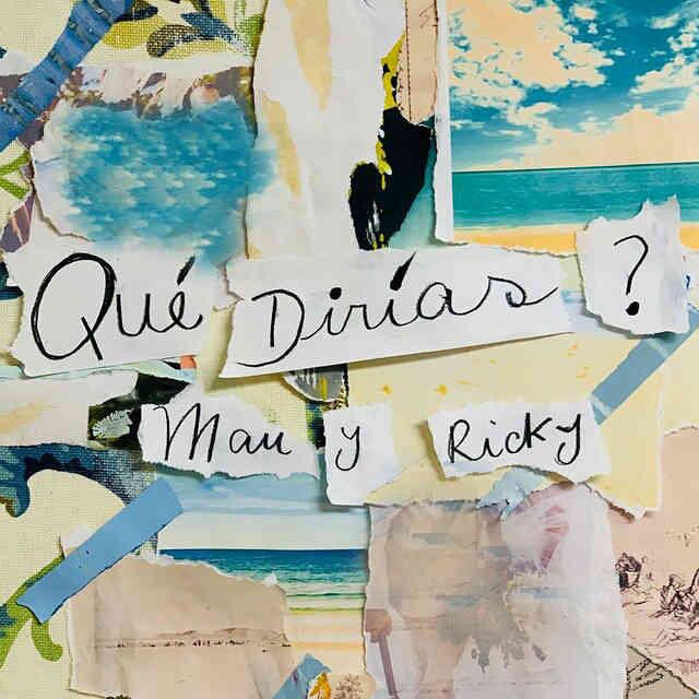 دانلود آهنگ Mau y Ricky به نام QUÉ DIRÍAS?