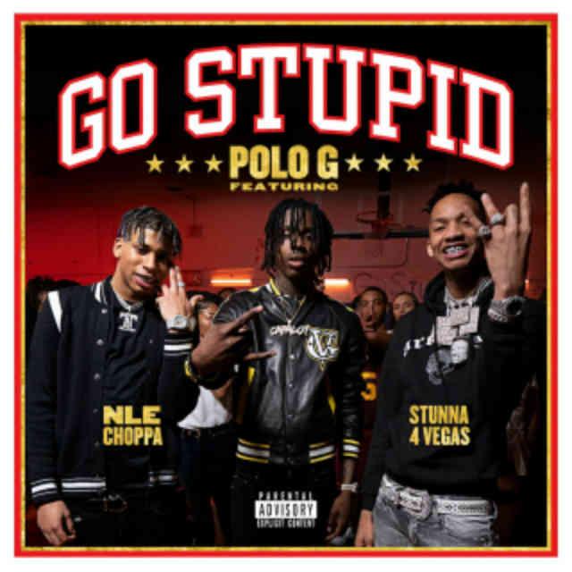 دانلود آهنگ Polo G, Stunna 4 Vegas & NLE Choppa به نام Go Stupid