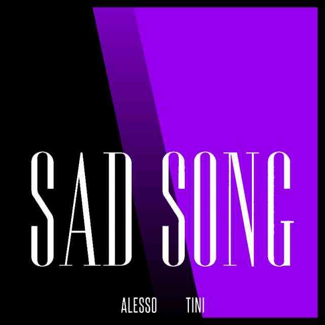 دانلود آهنگ Alesso ft. TINI به نام Sad Song