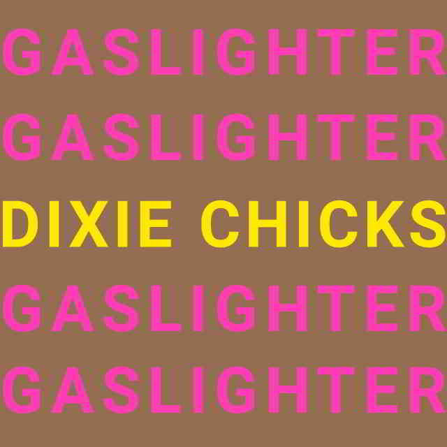 دانلود آهنگ Dixie Chicks به نام Gaslighter