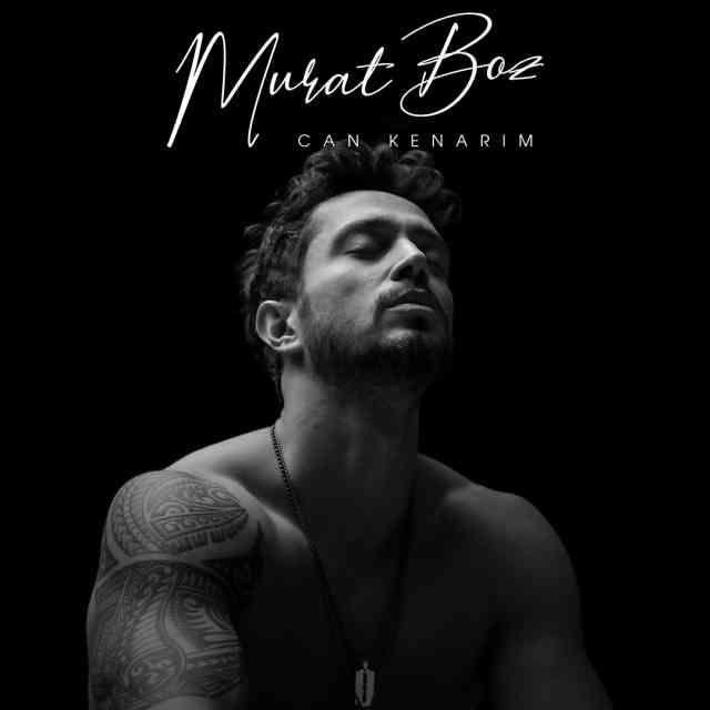 دانلود آهنگ Murat Boz به نام Can Kenarim