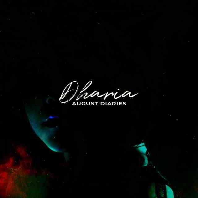 دانلود آهنگ DHARIA به نام August Diaries