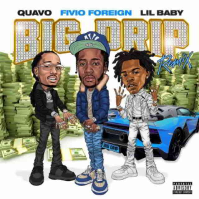 دانلود آهنگ Fivio Foreign ft. Lil Baby & Quavo به نام Big Drip (Remix)