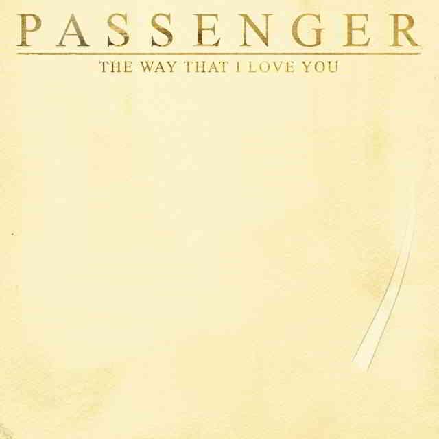 دانلود آهنگ Passenger به نام The Way That I Love You