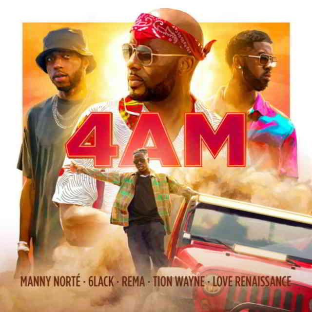 دانلود آهنگ Manny Norté, 6LACK, Rema & Tion Wayne به نام 4AM