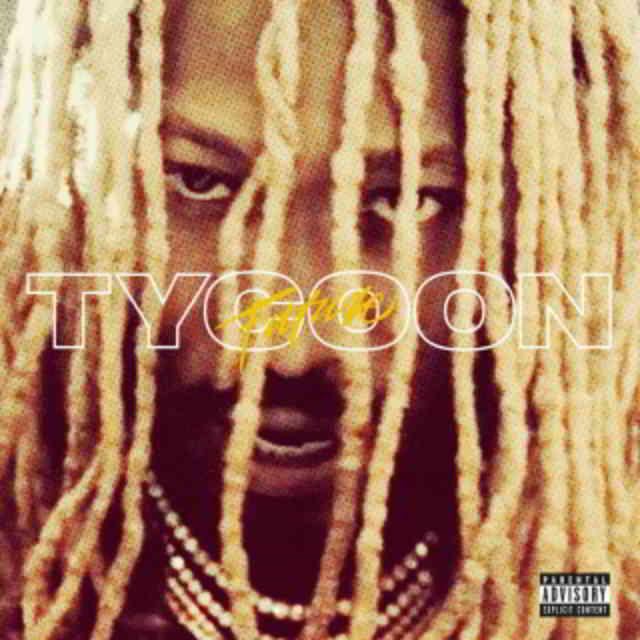 دانلود آهنگ Future به نام Tycoon
