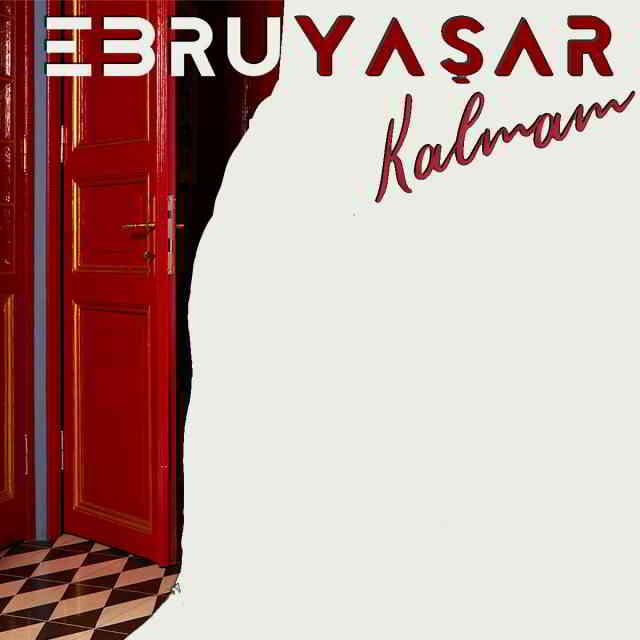 دانلود آهنگ Ebru Yaşar به نام Kalmam