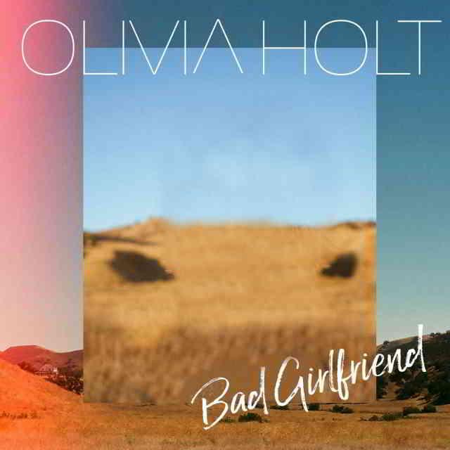 دانلود آهنگ Olivia Holt به نام Bad Girlfriend