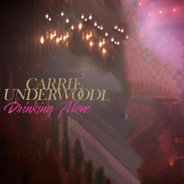 دانلود آهنگ Carrie Underwood به نام Drinking Alone