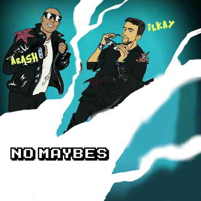دانلود آهنگ Ilkay Sencan, Era Istrefi & Arash به نام No Maybes