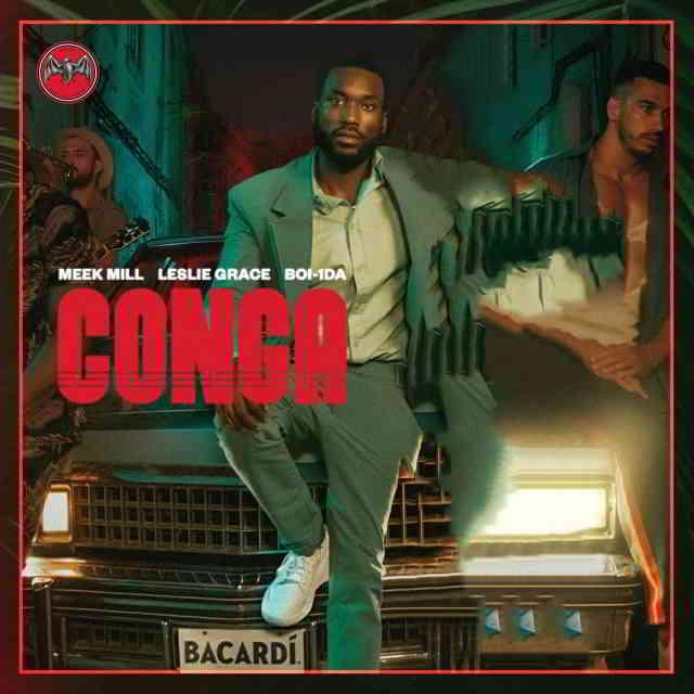 دانلود آهنگ Meek Mill, Leslie Grace & Boi-1da به نام Conga