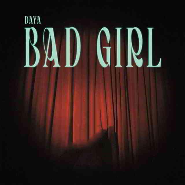 دانلود آهنگ Daya به نام Bad Girl