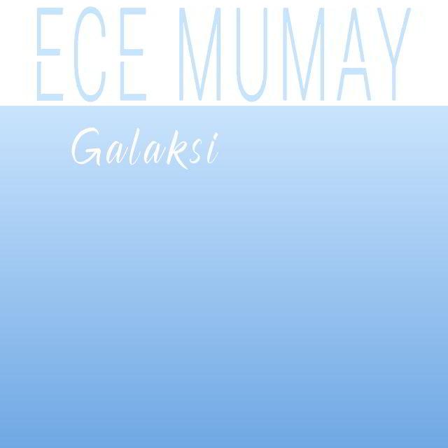 دانلود آهنگ Ece Mumay به نام Galaksi