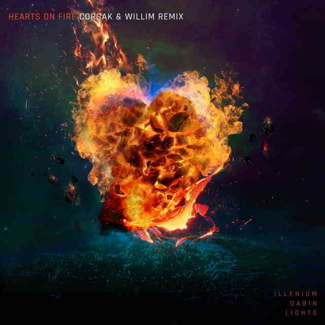 دانلود آهنگ Illenium, Dabin & Lights به نام Hearts on Fire (CORSAK & Willim Remix)