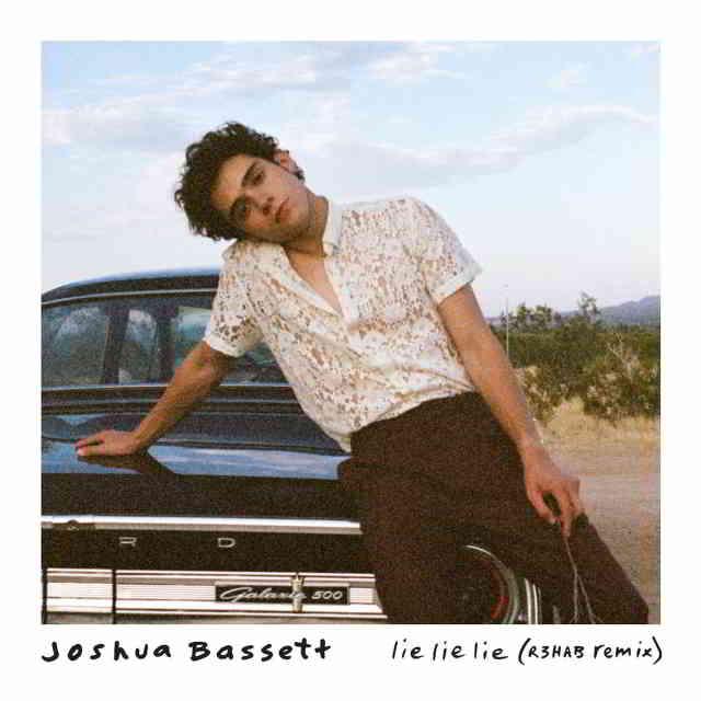 دانلود آهنگ Joshua Bassett به نام Lie Lie Lie (R3HAB Remix)