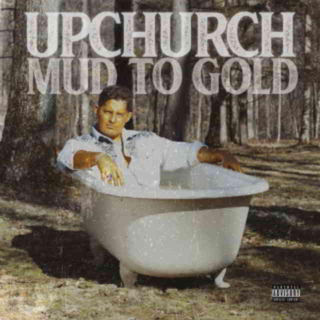 دانلود آهنگ Upchurch به نام Mud to Gold